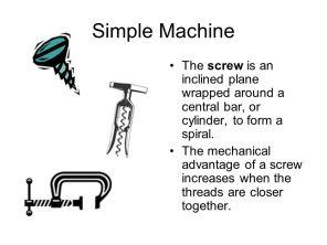 simplemachinethescrewisaninclinedplanewrappedaroundacentralbar2corcylinder2ctoformaspiral.