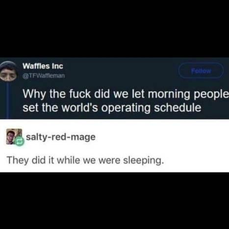 WhyDidWeLetMorningPeople